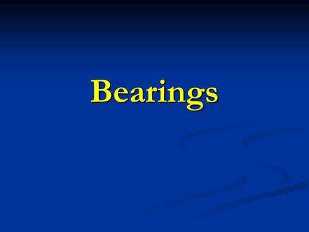 Bearings. Bearings Anti-Friction Anti-Friction Rolling Element Bearings Friction Friction Plain Bearings While all bearings are intended to reduce friction.