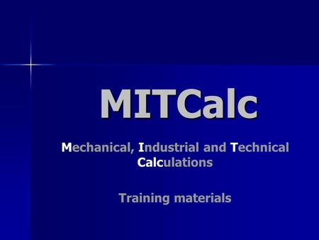 MITCalc Mechanical, Industrial and Technical Calculations Training materials.