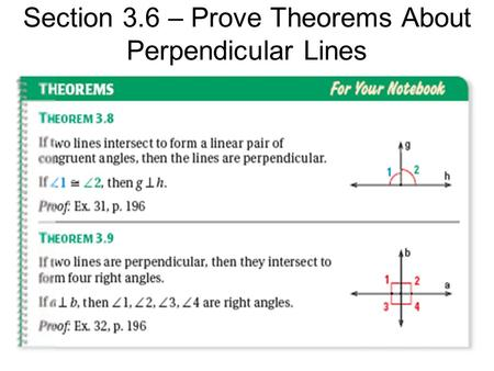 Section 3.6 – Prove Theorems About Perpendicular Lines.