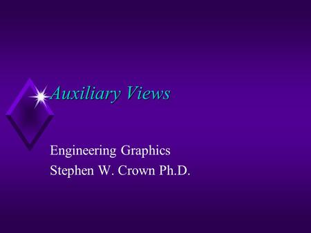 Engineering Graphics Stephen W. Crown Ph.D.