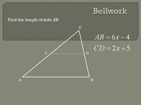Find the length of side AB A CD E B. Section 5.2 Use Angle Bisectors of Triangles Use Medians and Altitudes Section 5.4 Section 5.3.