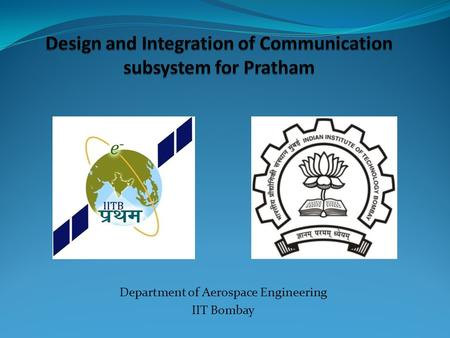 Department of Aerospace Engineering IIT Bombay. Contents Design of telemetry, beacon and uplink modules Design and fabrication of final Onboard PCBs Allocation.