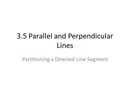 3.5 Parallel and Perpendicular Lines