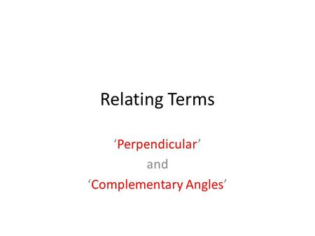Relating Terms 'Perpendicular' and 'Complementary Angles'