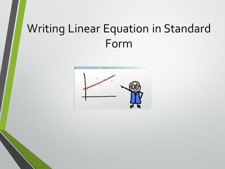 Writing Linear Equation in Standard Form