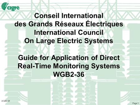 WGB2-36 Page 1 Conseil International des Grands Réseaux Électriques International Council On Large Electric Systems Guide for Application of Direct Real-Time.