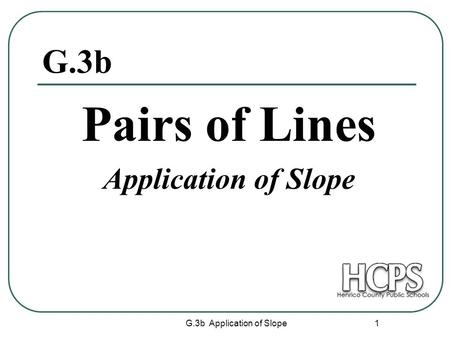 Pairs of Lines Application of Slope