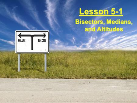 Lesson 5-1 Bisectors, Medians, and Altitudes. Ohio Content Standards: