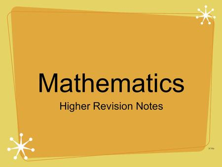 M May Higher Revision Notes Mathematics. M May straight line equations gradient points of intersection parallel lines and perpendicular lines vectors.