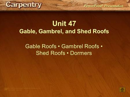 Gable, Gambrel, and Shed Roofs