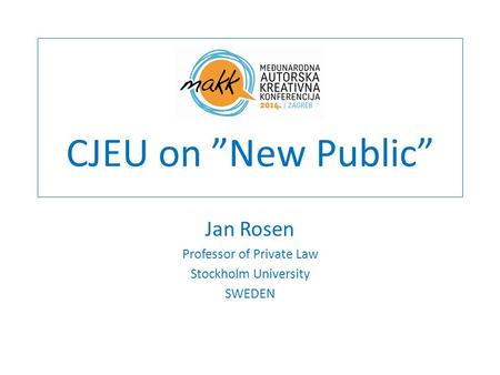 "CJEU on ""New Public"" Jan Rosen Professor of Private Law Stockholm University SWEDEN."