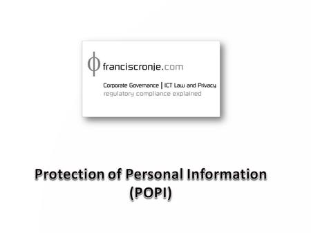 SA Constitution Sec 14 – Privacy – RICA – POPI Sec 32 – Access to Information – PAIA – POPI.