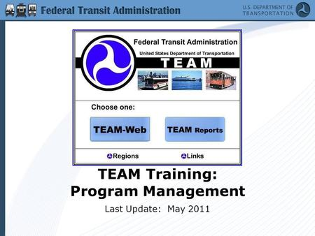 TEAM Training: Program Management Last Update: May 2011.