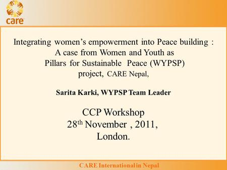 Integrating women's empowerment into Peace building : A case from Women and Youth as Pillars for Sustainable Peace (WYPSP) project, CARE Nepal, Sarita.
