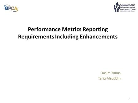 Performance Metrics Reporting Requirements Including Enhancements Qasim Yunus Tariq Alauddin 1.