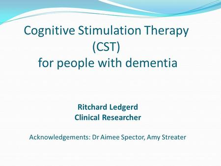 Cognitive Stimulation Therapy (CST) for people with dementia