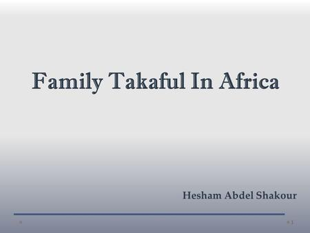 1 Family Takaful In Africa Hesham Abdel Shakour. 2 has become a stronghold - and a flash point - for the world's two largest religions, A continent once.