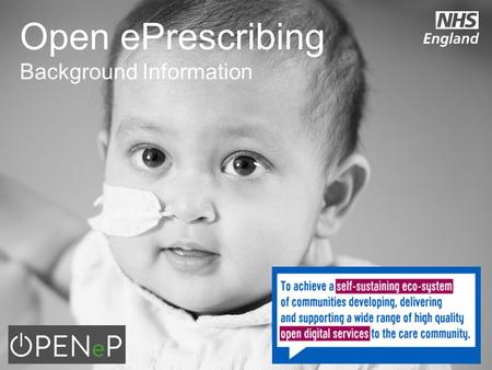 Open ePrescribing Background Information. Introduction to Open Source Open Source Programme - Code 4 Health Platform LearningCommunitiesChallenge.