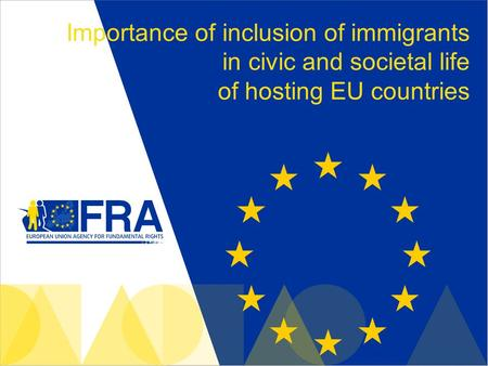 Importance of inclusion of immigrants in civic and societal life of hosting EU countries.