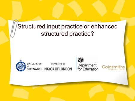 Structured input practice or enhanced structured practice?