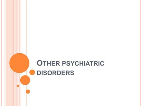 O THER PSYCHIATRIC DISORDERS. Sleep disorder (Insomnia)