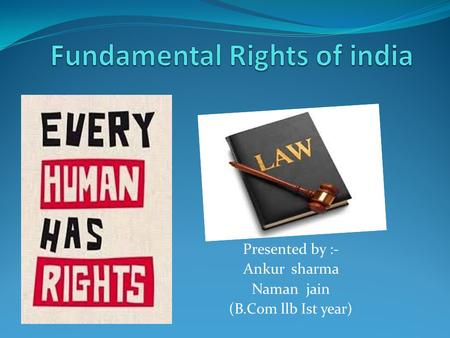 Presented by :- Ankur sharma Naman jain (B.Com llb Ist year)