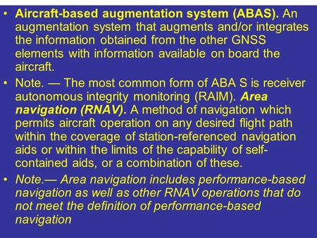 Aircraft-based augmentation system (ABAS)