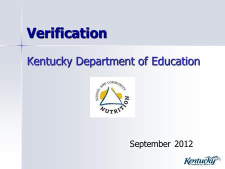 Verification Kentucky Department of Education September 2012.
