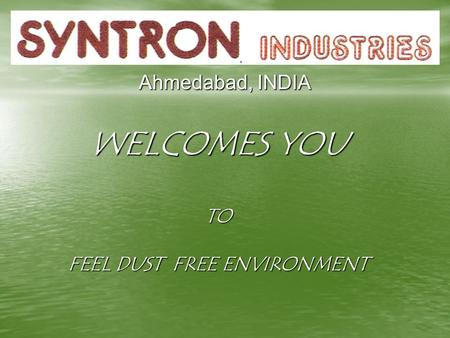 Ahmedabad, INDIA WELCOMES YOU TO FEEL DUST FREE ENVIRONMENT.