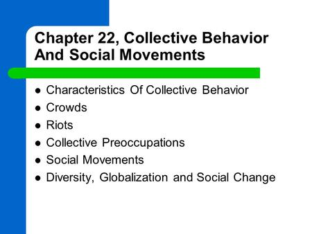 Chapter 22, Collective Behavior And Social Movements