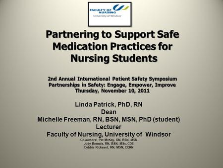 Partnering to Support Safe Medication Practices for Nursing Students 2nd Annual International Patient Safety Symposium Partnerships in Safety: Engage,