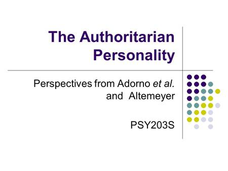 analysis of an authoritarian personality Purchase the anti-authoritarian personality - 1st edition 7 analysis of data 8 the authoritarian model in politics appendix a: return percentages.