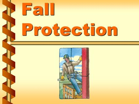 Fall Protection. Types of falls v Falls from same level SlipsSlips TripsTrips High frequency rateHigh frequency rate Low injury severity rateLow injury.