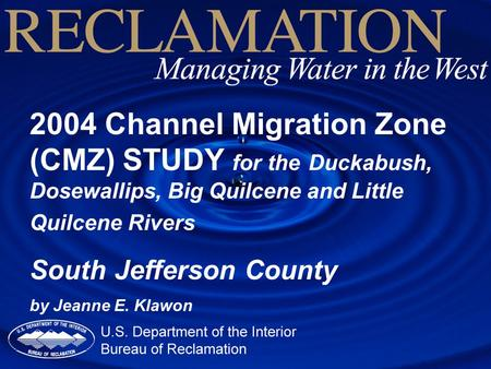 2004 Channel Migration Zone (CMZ) STUDY for the Duckabush, Dosewallips, Big Quilcene and Little Quilcene Rivers South Jefferson County by Jeanne E. Klawon.