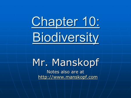 Chapter 10: Biodiversity Mr. Manskopf Notes also are at