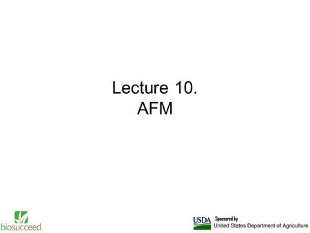Lecture 10. AFM. Introduction high-resolution type of scanning probe microscopy, with demonstrated resolution of fractions of a nanometer, more than 1000.