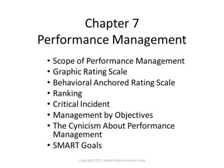 Chapter 7 Performance Management Scope of Performance Management Graphic Rating Scale Behavioral Anchored Rating Scale Ranking Critical Incident Management.