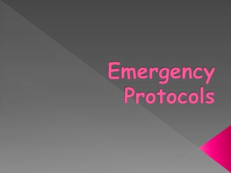  Must have an Emergency Plan & Practice it › written down  Notification of parents  Principles of Emergency Care › Primary Assessment  The unconscious.