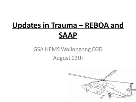 Updates in Trauma – REBOA and SAAP
