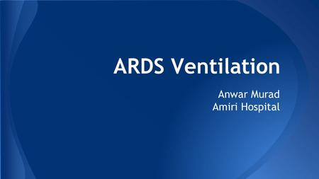 ARDS Ventilation Anwar Murad Amiri Hospital. Introduction ● ARDS is a devastating clinical syndrome that affects both medical and surgical patients. ●
