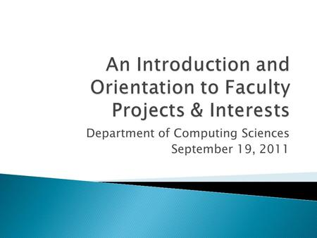 Department of Computing Sciences September 19, 2011.