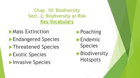 Chap. 10: Biodiversity Sect. 2: Biodiversity at Risk Key Vocabulary