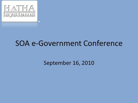 SOA e-Government Conference September 16, 2010 ™.