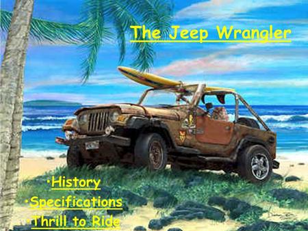 The Jeep Wrangler History Specifications Thrill to Ride.