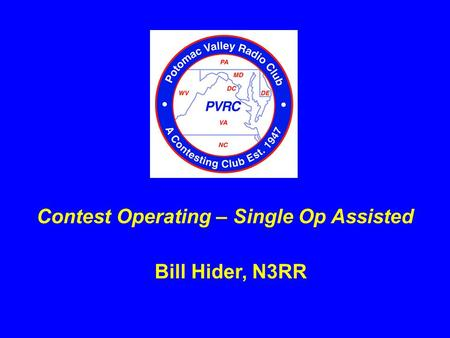 Bill Hider, N3RR Contest Operating – Single Op Assisted.