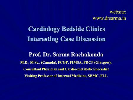 Website: www.drsarma.in. 1888 – Munro – Cadaver Dissection – Ligation 1940 – 50 years later surgical Rx. PDA closure 1971 – Cather based closure Rx. Options.