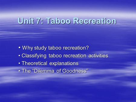 Unit 7: Taboo Recreation