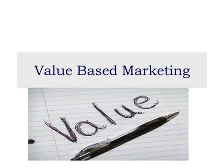 Value Based Marketing.