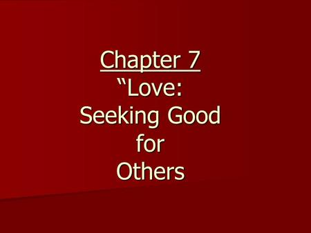 "Chapter 7 ""Love: Seeking Good for Others"