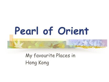 Pearl of Orient My favourite Places in Hong Kong.